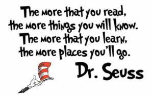 """Quote from the Dr. Seuss book  """"I Can Read with My Eyes Shut!"""""""